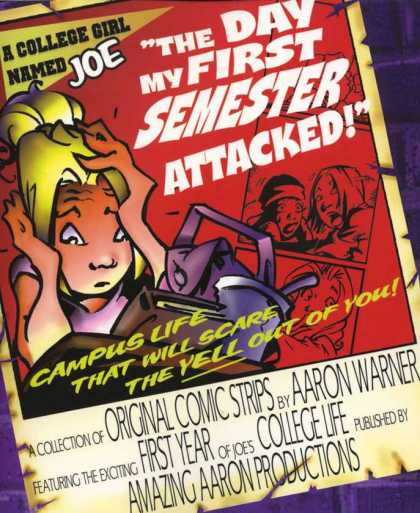 A College Girl Named Joe 1 - A College Girl Named Joe - The Day My First Semester Attacked - Campus Life That Will Scare The Yell Out Of You - First Year Of Joes College Life - Aaron Warner
