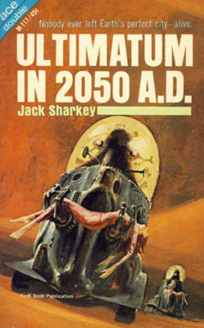 Ace Books - Ultimatum In 2050 Ad / Our Man In Space - Jack Sharkey