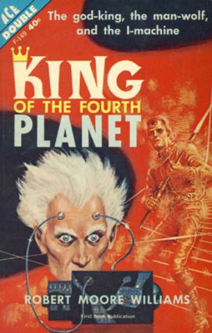 Ace Books - King of the Fourth Planet - Robert Moore Williams