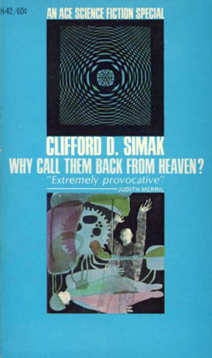Ace Books - Why Call Them Back From Heaven? - Clifford D. Simak