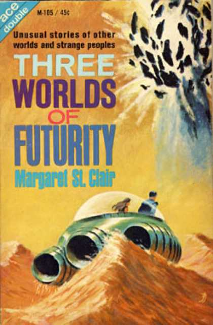 Ace Books - Message From the Eocene / Three Worlds of Futurity - Margaret St. Clair