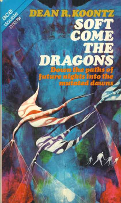 Ace Books - Soft Come the Dragons and Dark of the Woods - Dean R. Koontz