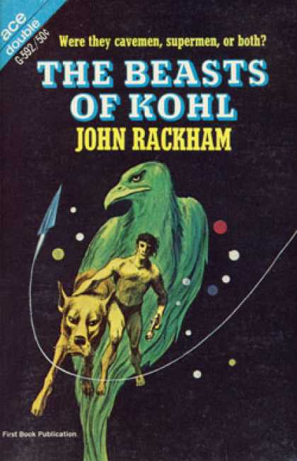 Ace Books - The Beasts of Kohl / a Planet of Your Own - John Rackham