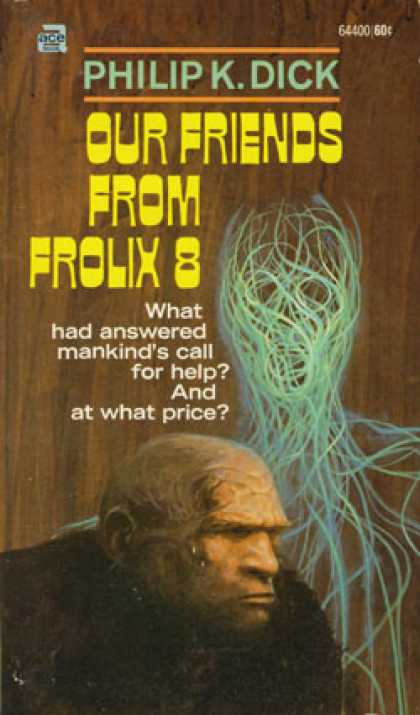 Ace Books - Our Friends From Frolix 8 - Philip K. Dick