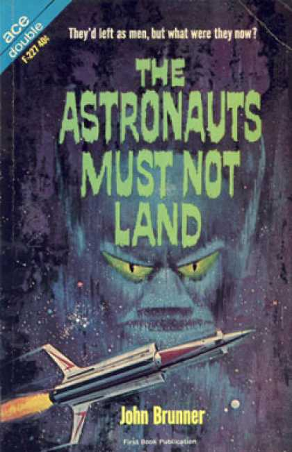 Ace Books - The Astronauts Must Not Land / the Space-time Juggler - John / Brunner, John Bru