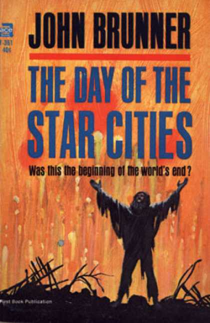 Ace Books - The Day of the Star Cities; Was This the Beginning of the World's End? - John Br