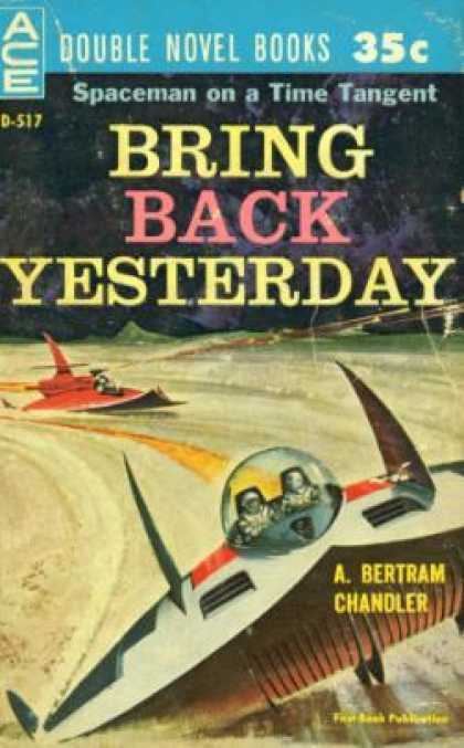 Ace Books - Bring Back Yesterday - A. Bertram Chandler