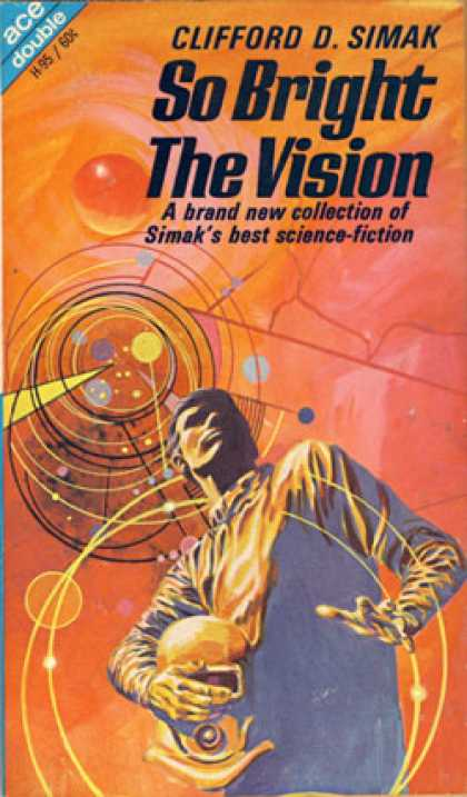 Ace Books - So Bright the Vision / the Man Who Saw Tomorrow - Clifford D. Simak