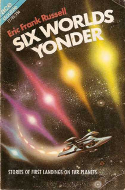 Ace Books - Six Worlds Yonder and the Space Willies - Eric Frank Russell