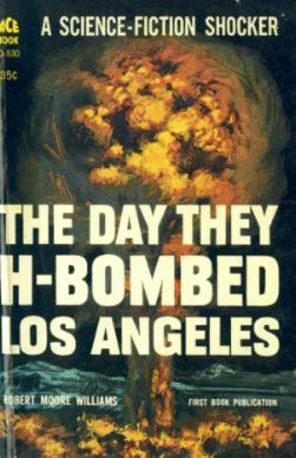 Ace Books - The Day They H-bombed Los Angeles - Robert Moore Williams