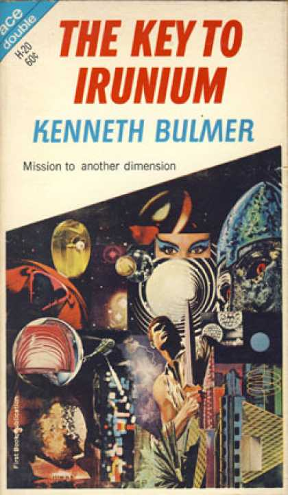 Ace Books - The Key To Irunium / the Wandering Tellurian - Kenneth Bulmer