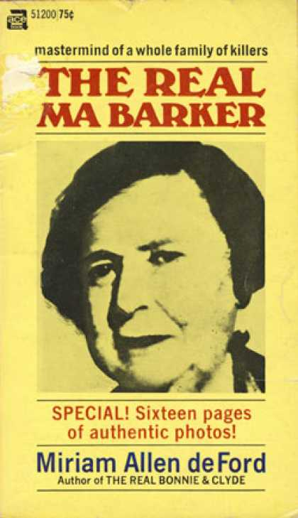 Ace Books - The Real Ma Barker ; Mastermind of a Whole Family of Killers - Miriam Allen Defo