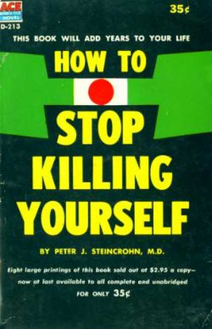 Ace Books - How To Stop Killing Yourself - Peter J. Steincrohn