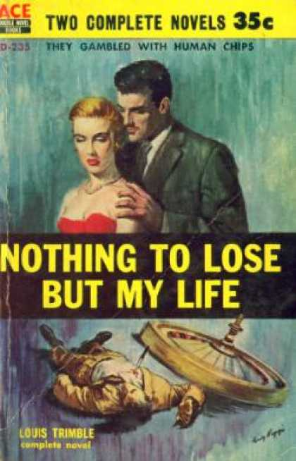 Ace Books - Nothing to Lose But My Life - Louis Trimble