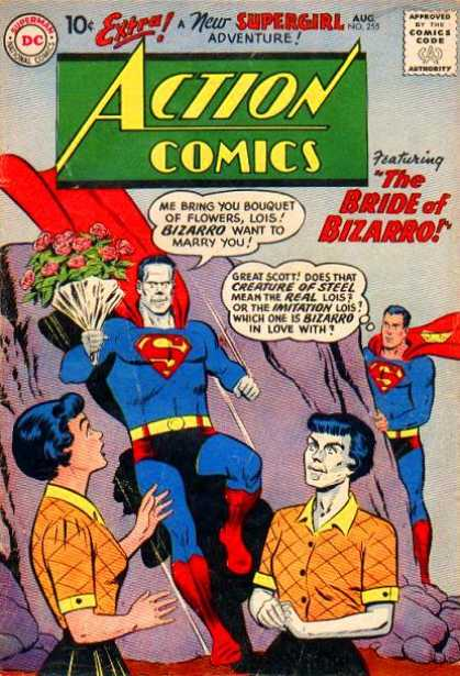 Action Comics 255 - Superman - Me Bring Boquet Of Flowers - Bride Of Bizarro - New Supergirl Adventure - Bizarro Lois - Curt Swan