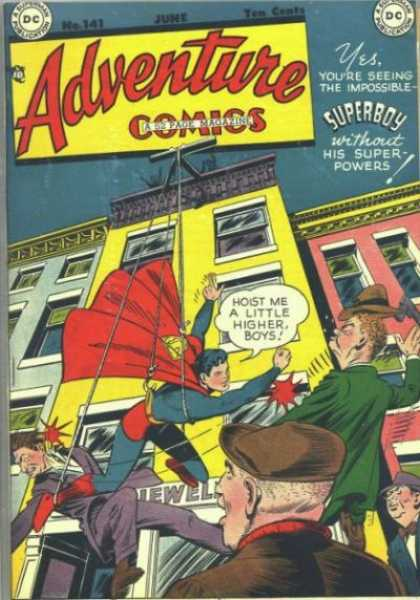 Adventure Comics 141 - Superman - Superboy Without His Superpowers - Yes Youre Seeing The Impossible - No 141 June - Hoist Me A Little Higher - George Roussos