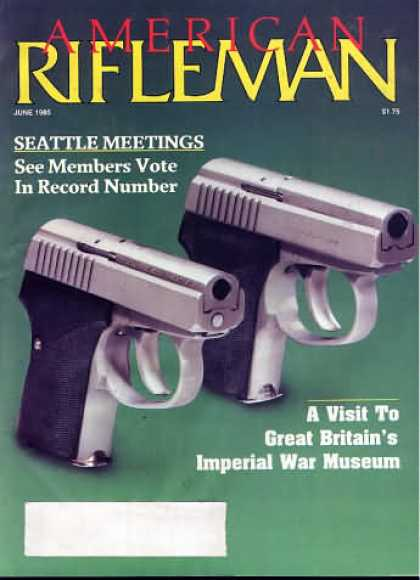 American Rifleman - June 1985