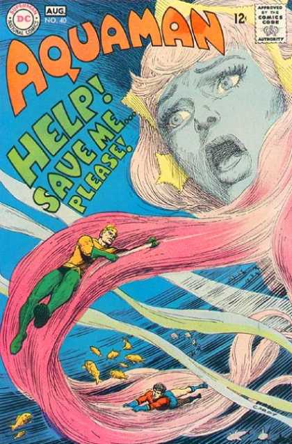 Aquaman 40 - Superman National Comics - Approved By The Comics Code - Fish - Woman - Help Save Me Please - Nick Cardy