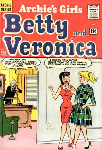 Archie's Girls Betty and Veronica 104 - 12 Cents - August - Speech Bubbles - Business Man - High Heels