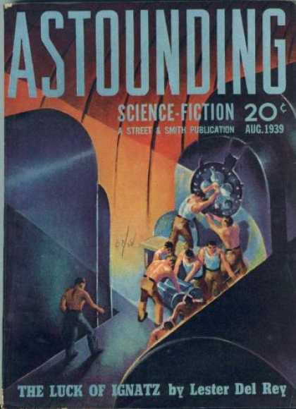 Astounding Stories 105 - August 1939 - The Luck Of Ignatz - Machine - Men - Labor