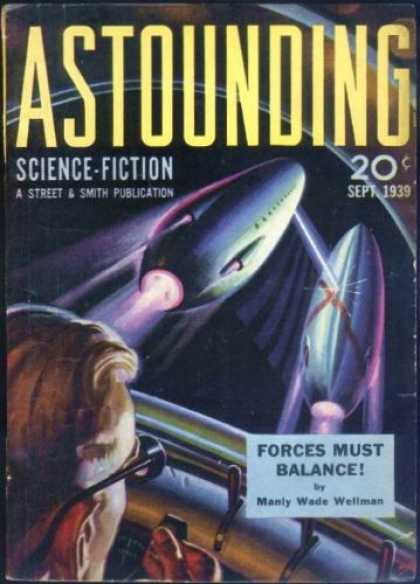 Astounding Stories 106 - Forces Must Balance - September 1939 - Science-fiction - Manly Wade Wellman - Spaceships