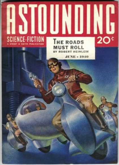 Astounding Stories 115 - The Roads Must Roll - June 1940 - Motorcycle - Guns - Aviator