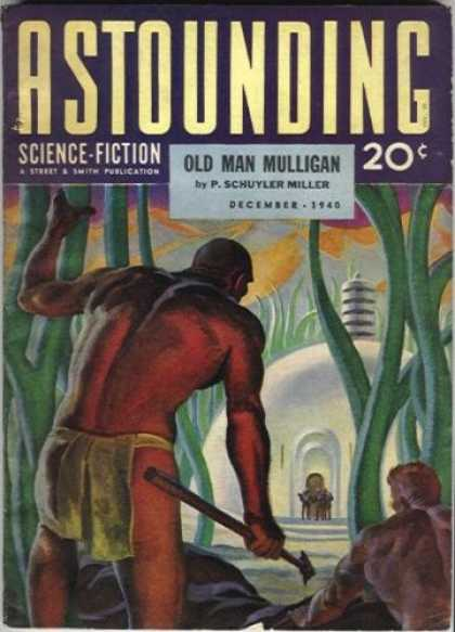 Astounding Stories 121 - Old Man Mulligan - December 1940 - Natives - Men - Building