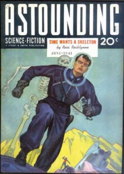 Astounding Stories 127 - Time Wants A Sketeton - June 1941 - Skeleton - Planet - Astronaut
