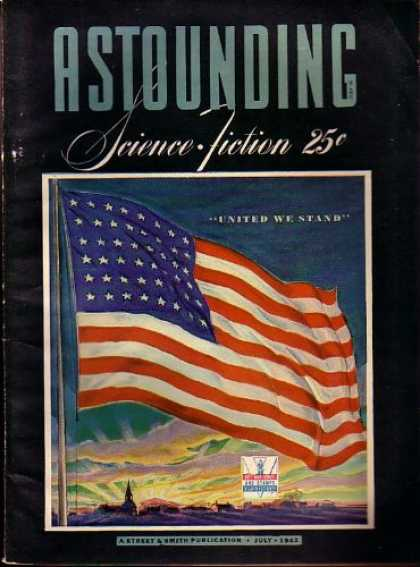 Astounding Stories 140 - United We Stand - American Flag - Science Fiction - Stars And Strips - America
