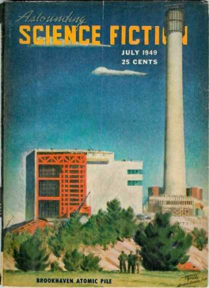 Astounding Stories 224 - July 1949 - Science Fiction - Tower - Brookhaven Atomic Pile - Smokestack