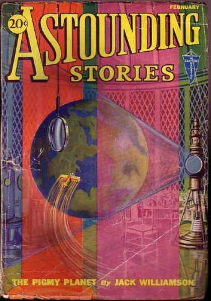 Astounding Stories 26 - The Pigmy Planet - February - Jack Williamson - Earth - Magnifying Glass
