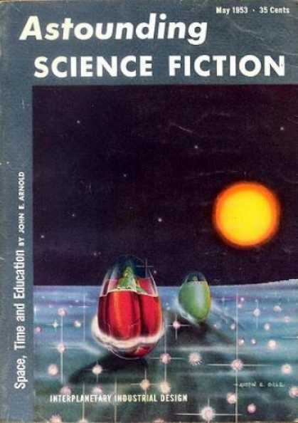 Astounding Stories 270 - May 1953 - Space Time And Education - Sun - Space Capsules - Planet