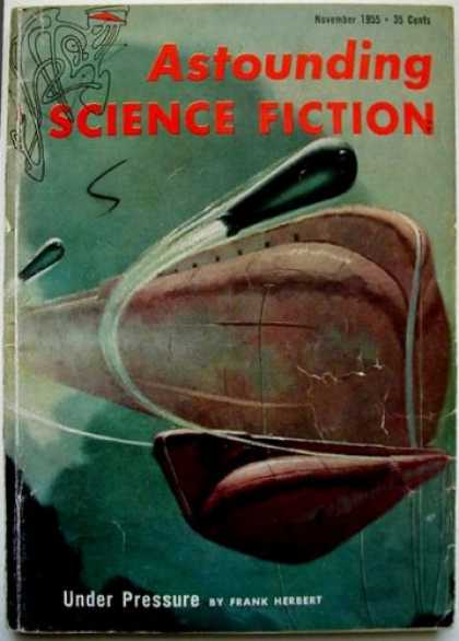 Astounding Stories 300 - Asounding Science Fiction - Under Pressure - Frank Herbert - 35 Cents - November 1955