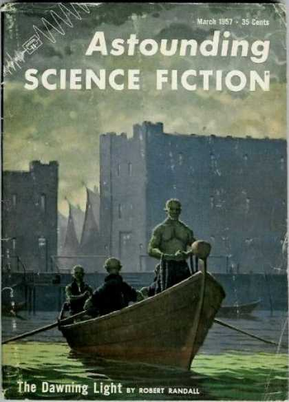 Astounding Stories 316 - March 1957 - The Dawning Light - Randall - Rowboat - City