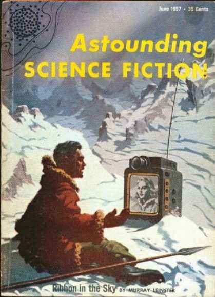 Astounding Stories 319 - June 1957 - Televison - Man Isolated - Ribbon In The Sky - Murray Leinster