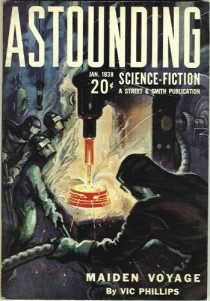 Astounding Stories 98 - Drilling - January 1939 - Welding - Iron Ship - Red Hot