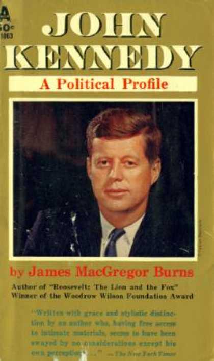 John Kennedy: a political profile James MacGregor Burns