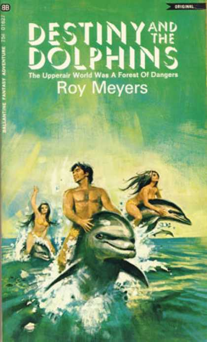 Ballantine Books - Destiny and the Dolphins - Roy Meyers