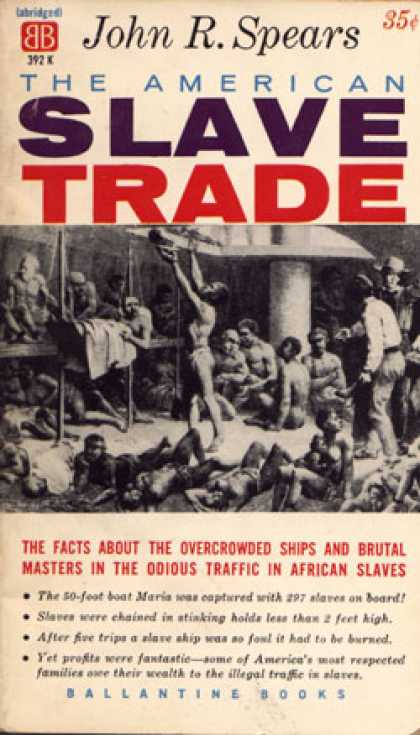 Ballantine Books - The American Slave Trade : An Account of Its Origin Growth and Suppression - Joh