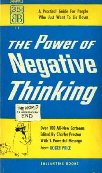 Ballantine Books - The Power of Negative Thinking a Practical Guide for People Who Just Want To Lie