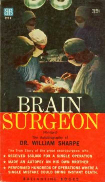 Ballantine Books - Brain Surgeon;: The Autobiography of William Sharpe - William Sharpe
