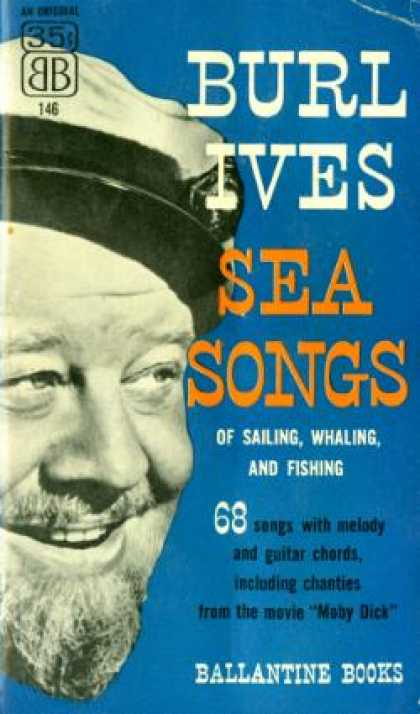 Ballantine Books - Sea Songs of Sailing, Whaling, and Fishing - Burl Ives
