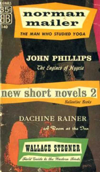 Ballantine Books - New Short Novels 2: The Man Who Studied Yoga; the Engines of Hygeia; a Room at t