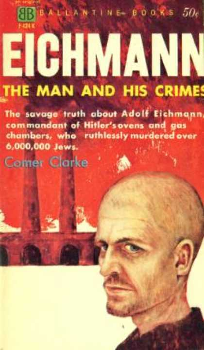 Ballantine Books - Eichmann: The Man and His Crimes - Comer Clarke