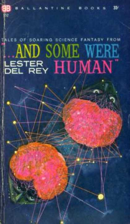 Ballantine Books - Tales of Soaring Science Fantasy From ...and Some Were Human - Lester Del Rey