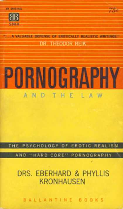 Ballantine Books - Pornography and the Law: The Psychology of Erotic Realism and Pornography