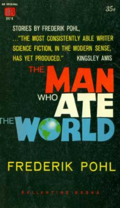 Ballantine Books - The Man Who Ate the World. - Frederik Pohl