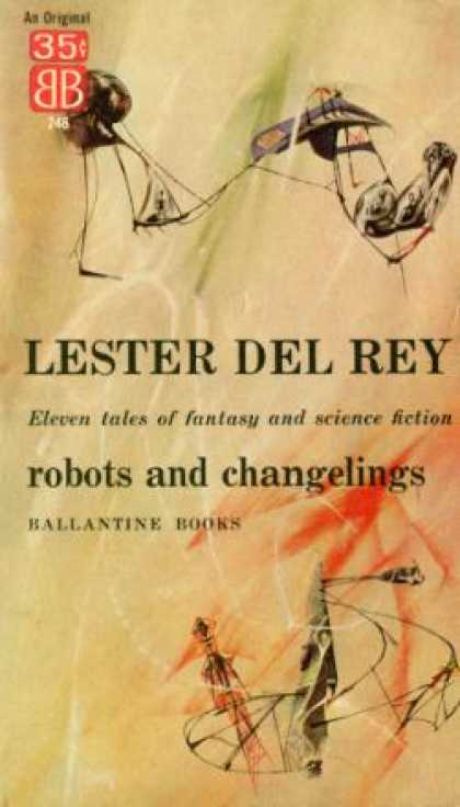Ballantine Books - Robots and Changelings: Eleven Science Fiction Stories - Lester Del Rey
