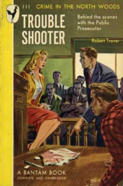 Bantam - Trouble Shooter: The Story of a Northwoods Prosecutor - Robert Traver