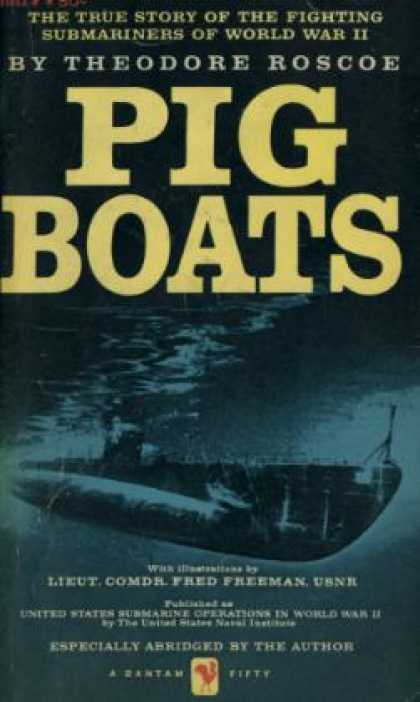 Bantam - Pig Boats: The True Story of the Fighting Submariners of World War Ii - Theodore